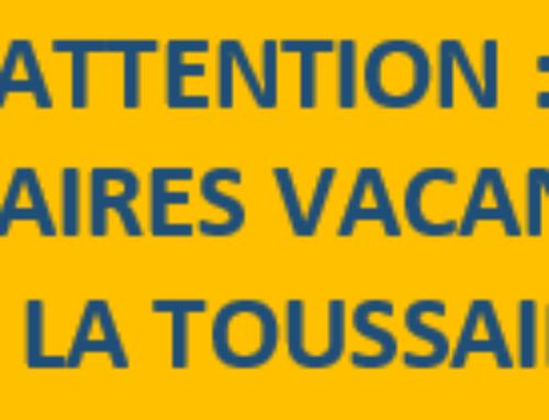 Vacances Toussaint : nouveaux horaires
